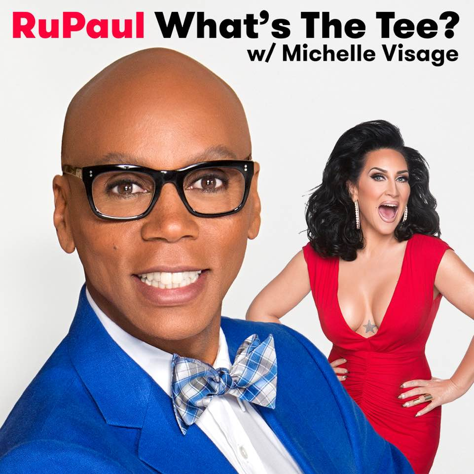 rupaul-michelle-visage-whats-the-tee-lgbt-podcast.jpg