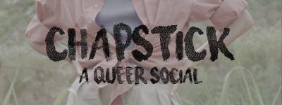 Chapstick-A-Queer-Social