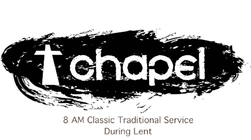 A new service during the season of Lent... - The Chapel Service is a traditional service with a twist that is held in the Legacy Room every Sunday from 8-8:45 am.  Each service has the liturgy, traditional hymns, historic creeds, readings from the Gospels, a short sermon and ends with Holy Communion every week.