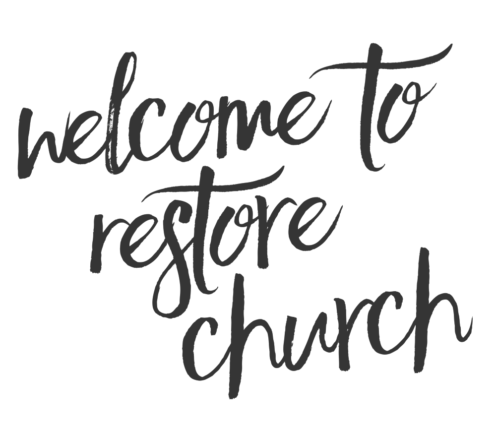 Welcome to Restore Church gray.png