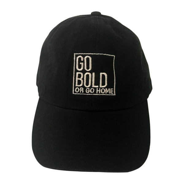 Go Bold or Go Home Dad Hat | Use code SHERA10 at checkout