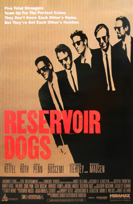 Courtesy of FraenkelLAB Reservoir Dogs . Quentin Tarantino. Perf. Harvey Keitel, Tim Roth, Michael Madsen, Chris Penn, and Steve Buscemi. Miramax Films, 1992. Film poster.