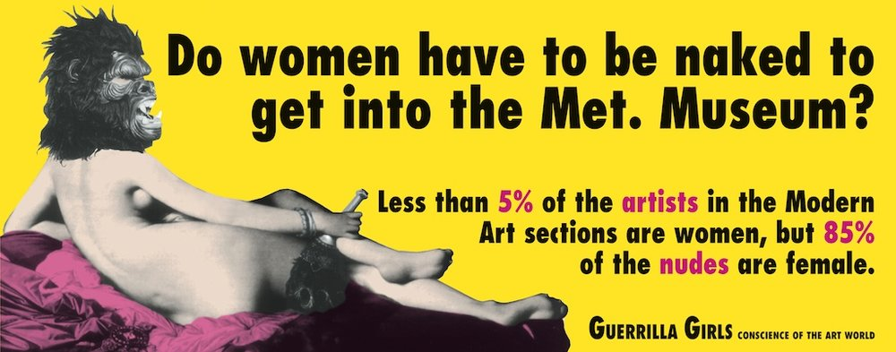 Do Women Have to be Naked to Get Into the Met. Museum? 1989 © Guerrilla Girls