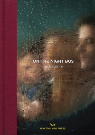 On the Night Bus by Nick Turpin is published by Hoxton Mini Press