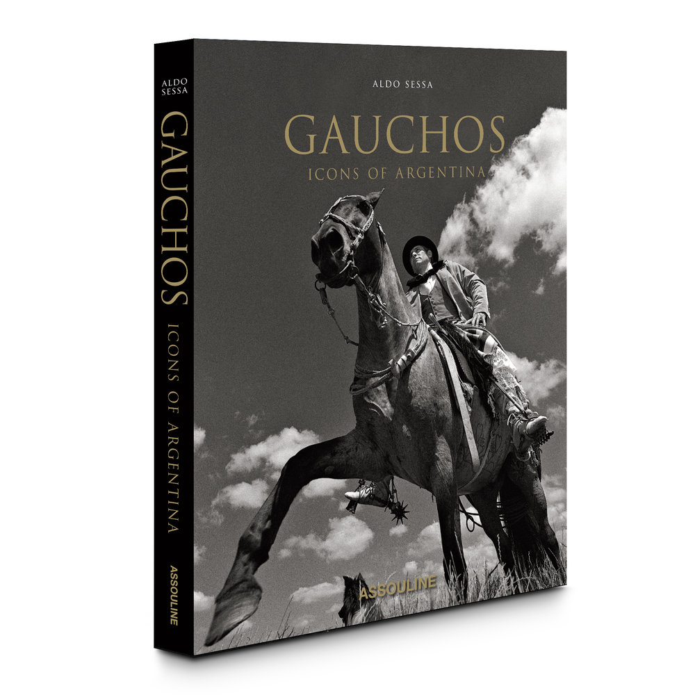 Gauchos: Icons of Argentina  (2018) by © Aldo Sessa, published by Assouline www.assouline.com