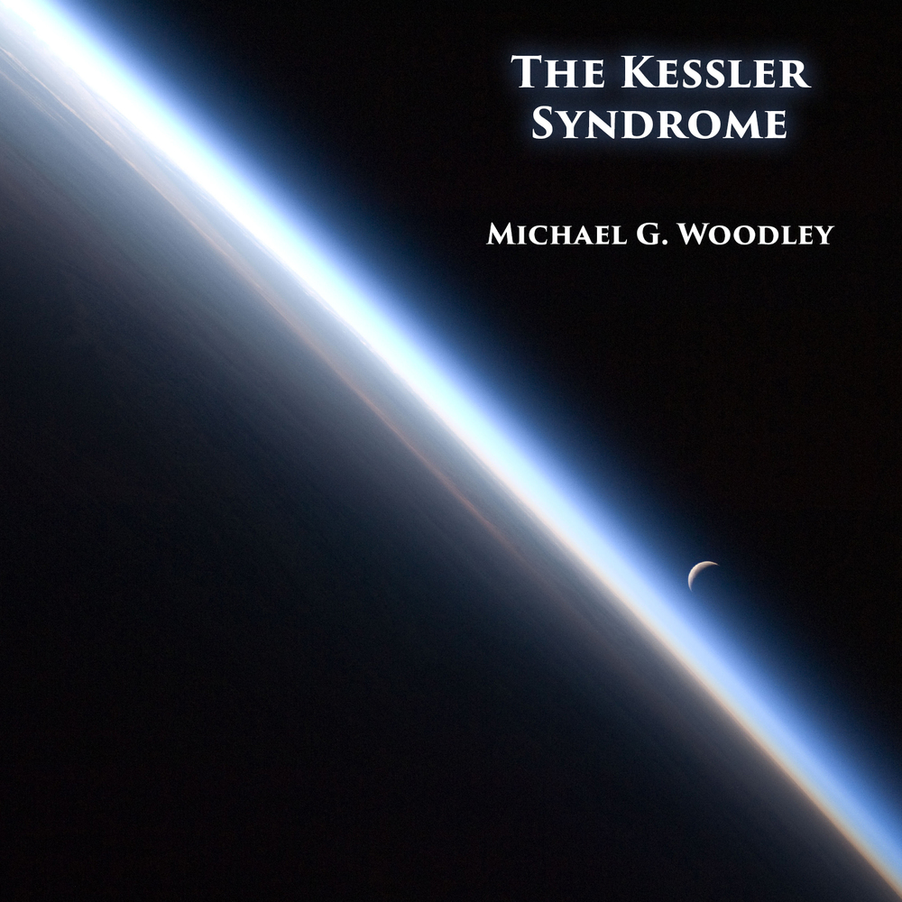 The Kessler Syndrome  by Michael G. Woodley