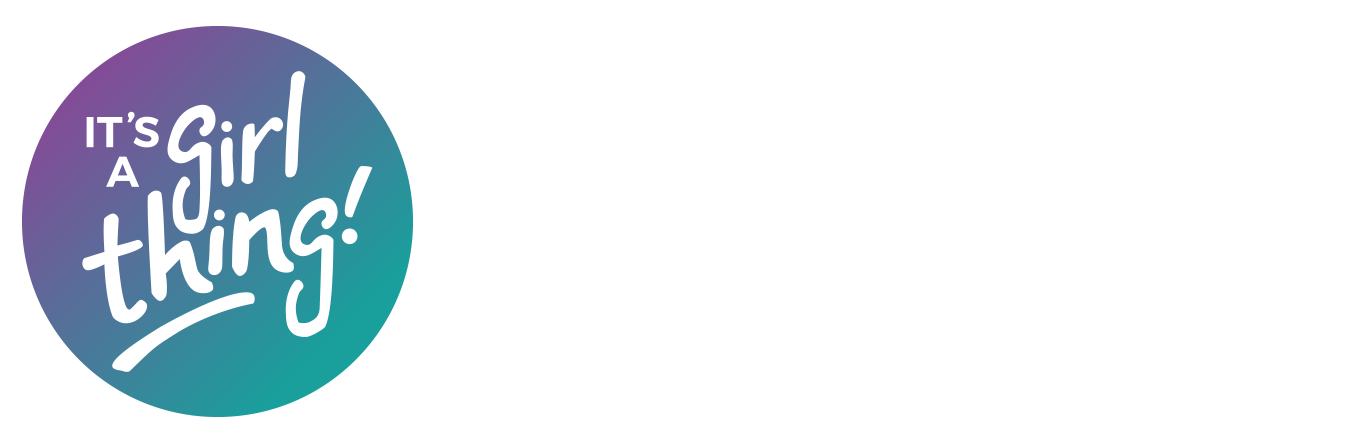 It's a Girl Thing!
