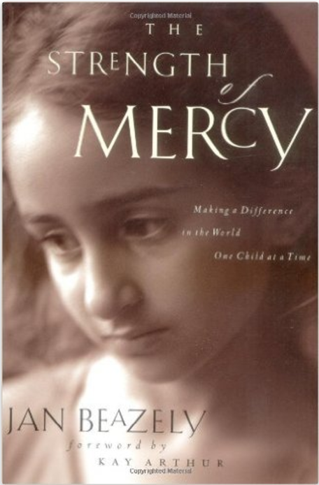 The Strength of Mercy: Making a Difference in the World One Child at a Time  by Jan Beazely   Adoption