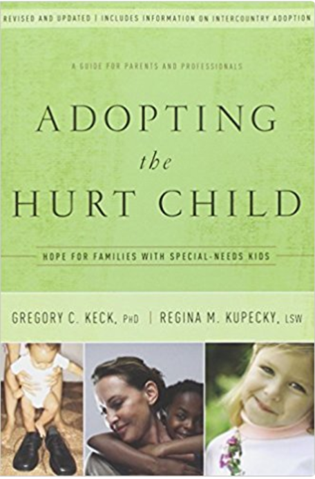 Adopting the Hurt Child: Hope for Families with Special Needs Kids  by Gregory C. Keck, PhD, and Regina M. Kupecky, LSW   Adoption