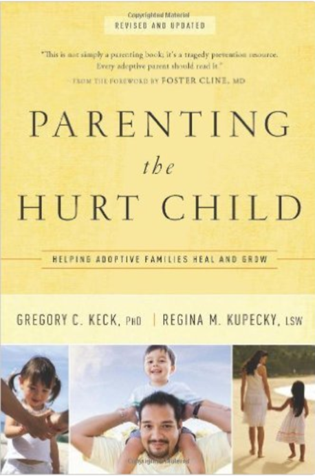 Parenting the Hurt Child: Helping Adoptive Families Heal and Grow  by Gregory C. Keck, PhD, and Regina M. Kupecky, LSW   Adoption