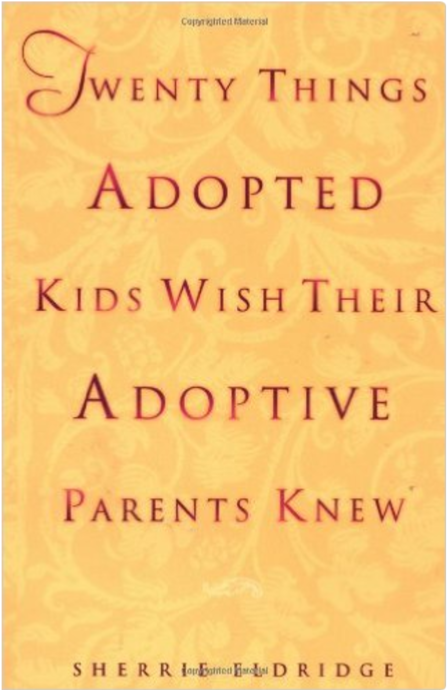 Twenty Things Adopted Kids Wish Their Adoptive Parents Knew  by Sherrie Eldridge   Adoption