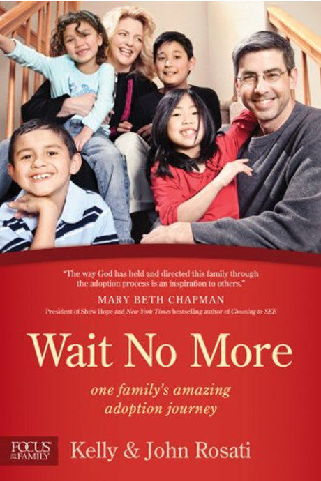 Wait No More: One Family's Amazing Adoption Journey  by Kelly and John Rosati   Adoption/Foster Care