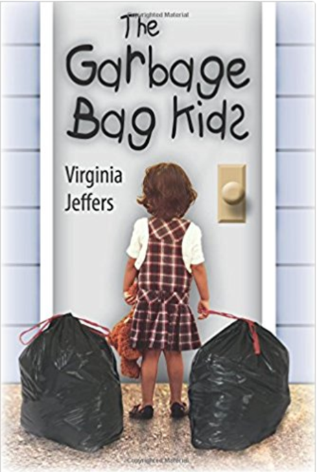 The Garbage Bag Kids  by Virginia Jeffers   Foster Care
