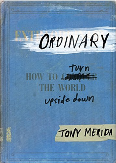 Ordinary: How to Turn the World Upside Down  by Tony Merida    Orphan Care