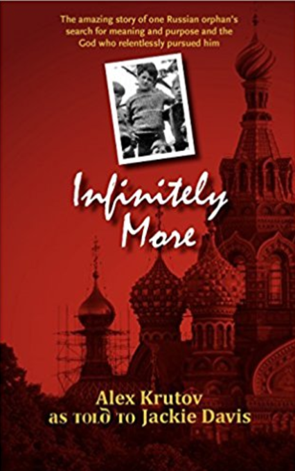 Infinitely More  by Alex Krutov   Orphan Care