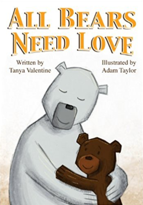 All Bears Need Love  by Tanya Valentine, Illustrated by Adam Taylor   Adoption