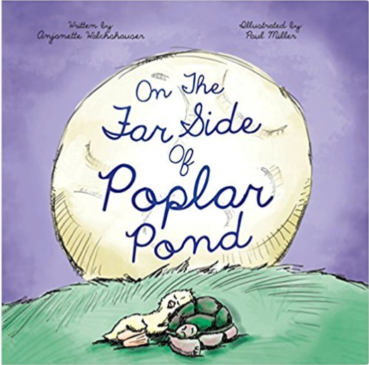 On the Far Side of Poplar Pond  by Anjanette Walchshauser, Illustrated by Paul Miller   Adoption