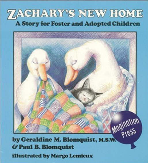 Zachary's New Home: A Story for Foster and Adopted Children  by Geraldine M. Blomquist and Paul B. Blomquist, Illustrated by Margo Lemieux   Adoption/Foster Care