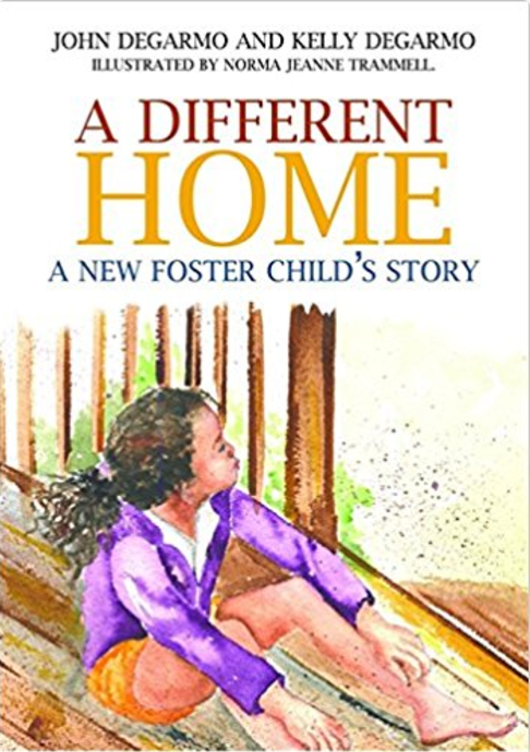 A Different Home: A New Foster Child's Story  by John and Kelly Degarmo, Illustrated by Norma Jeanne Trammell   Foster Care