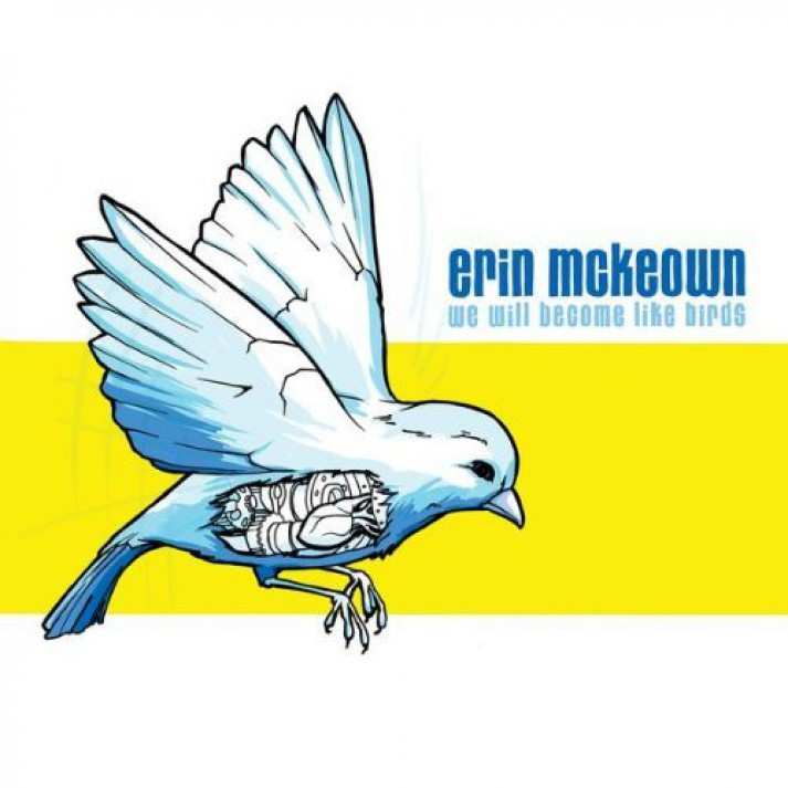 2005 Erin McKeown: We Will Become Like Birds