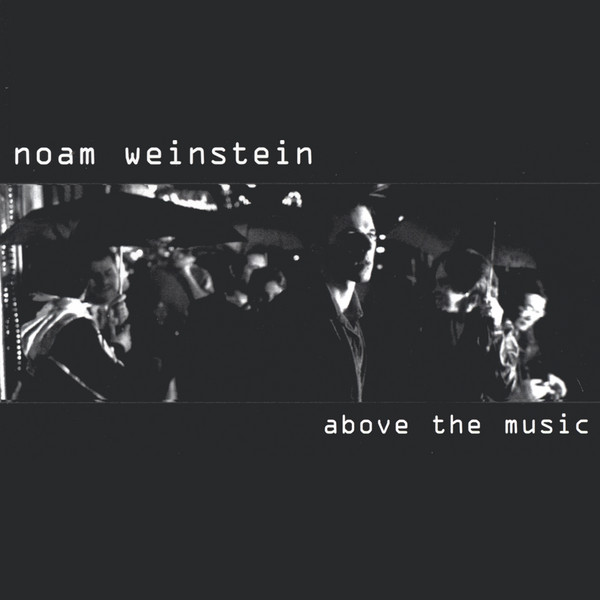2002 Noam Weinstein: Above the Music