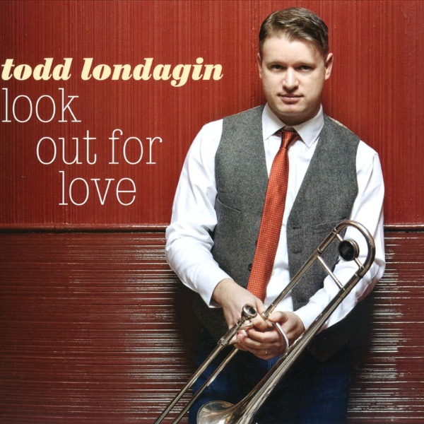 2012 Todd Londagin: Look Out For Love