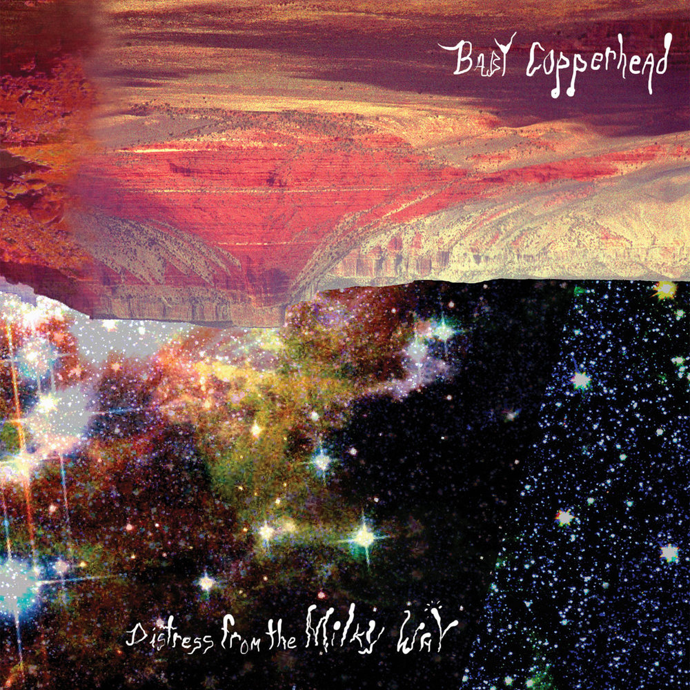 2013 Baby Copperhead: Distress From The Milky Way