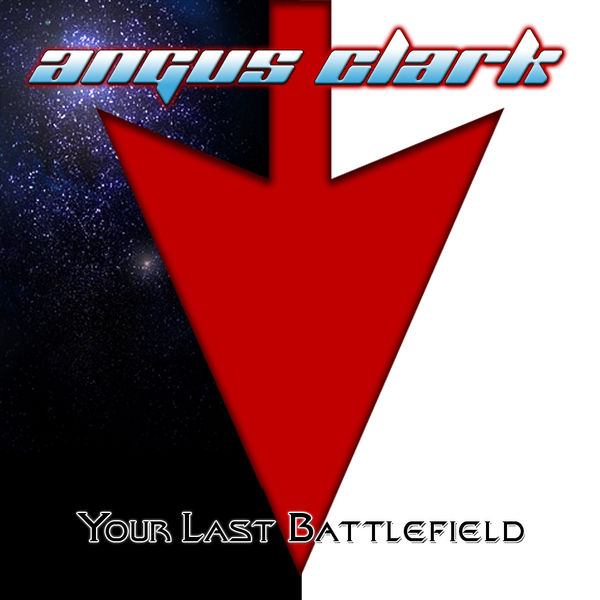 2009 Angus Clark: Your Last Battlefield