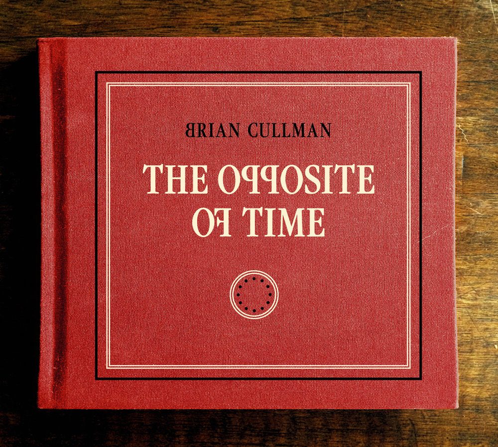 2016 Brian Cullman: The Opposite of Time
