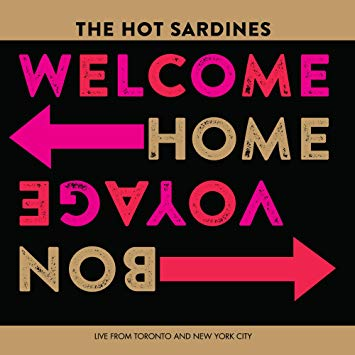 2019 The Hot Sardines Welcome Home Bon Voyage