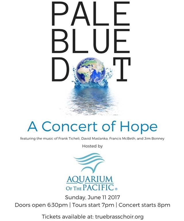 "Happy #EarthDay, #TrueBrassFam! 🌎 🙌🏽 We are #excited to announce our upcoming concert 🎶 ""Pale Blue Dot: A Concert of Hope"" 🔵  This will be our second concert held and hosted at the #AquariumofthePacific. 🐳 You won't 🙅🏽want to miss it!! Sunday, June 11 