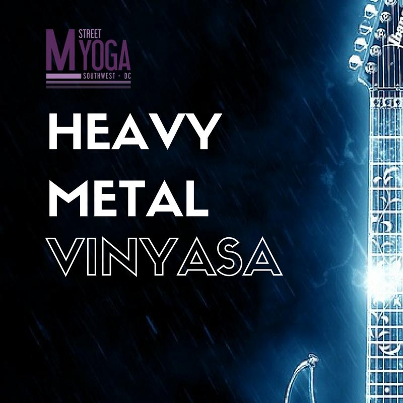 heavy metal vinyasa m street yoga