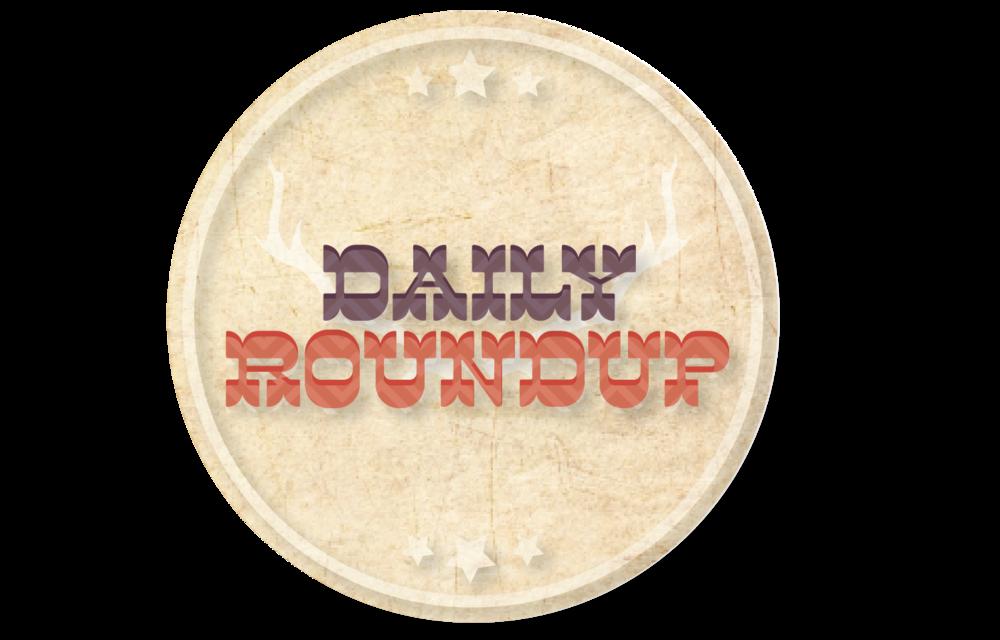 Daily Roundup