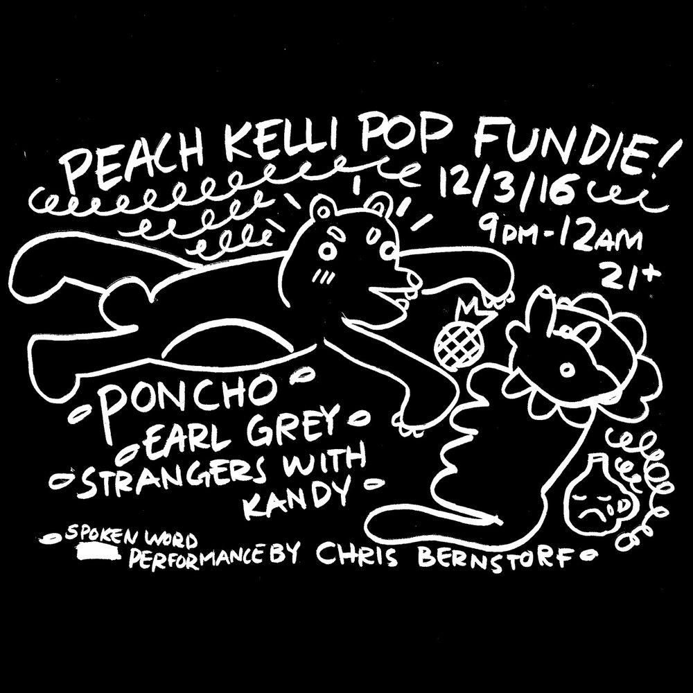 12/3:PKP Fundie! (Poncho/Earl Grey/Strangers w Kandy/Chris Bernstorf)