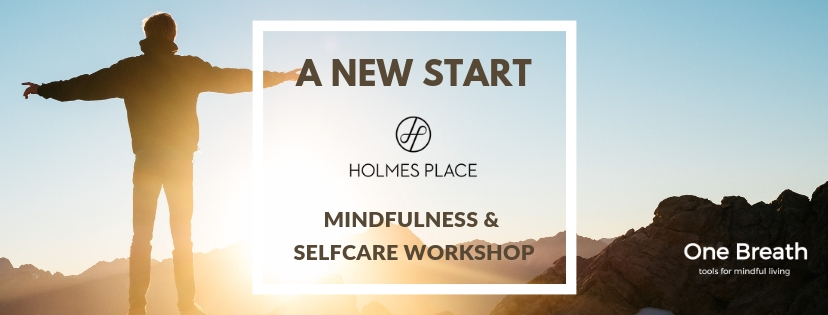 HOLMES PLACE ONE BREATH MINDFUL LIVING WORKSHOPS