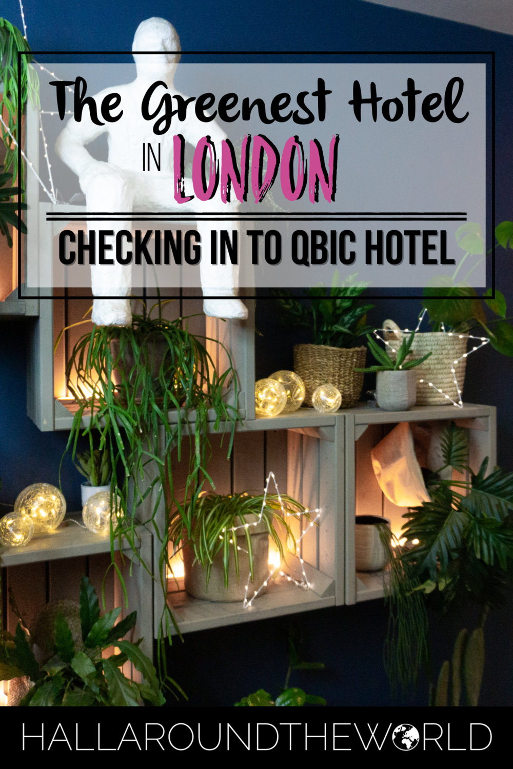 London's Greenest Hotel - Qbic Hotel | HallAroundtheWorld
