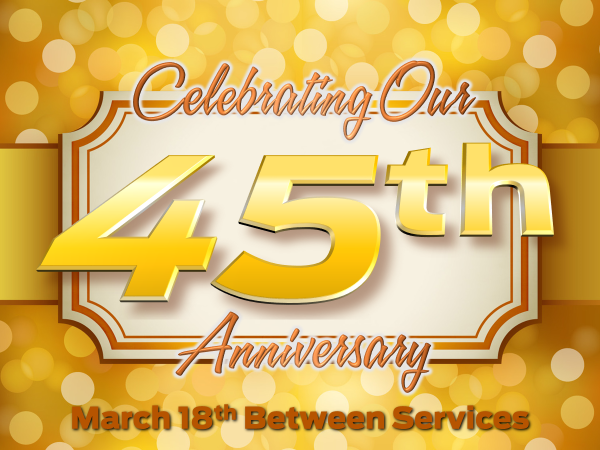 It's hard to believe that our church has been around so long! We are celebrating our Anniversary on March 18th with a special treat during Coffee break (between services) and an exciting Church Family Meeting to follow. Praise God for all he has done and will yet to do here at WSBC.