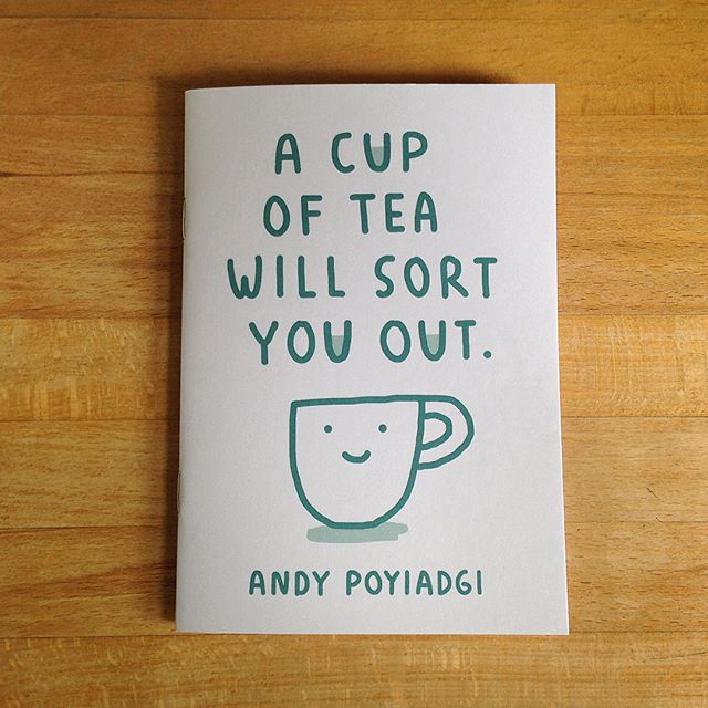A Cup of Tea Will Sort You Out. On sale today at the South London Comic & Zine Fair. ☕️