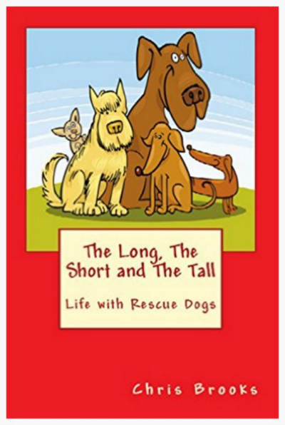 Book cover. 'The Long, The Short and The Tall. Life with Rescue Dogs