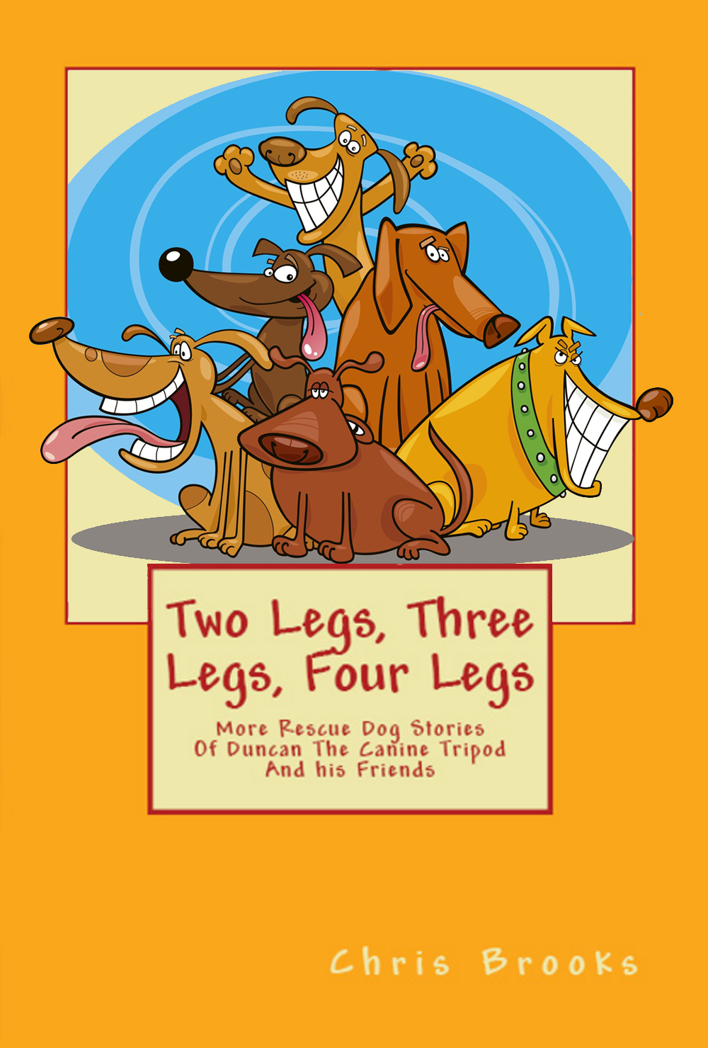 Book Cover. Two Legs, Three Legs, Four Legs.