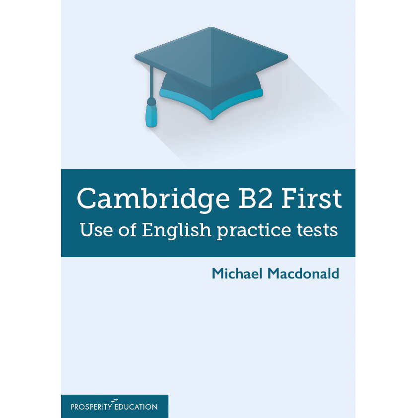PDF Teacher's Resource download: Cambridge B2 First Use of English Practice  Tests — Prosperity Education