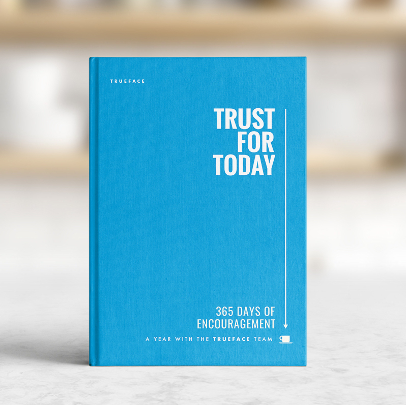 TRUST FOR TODAY - This 365 day devotional from the Trueface team invites you to experience trust each day, from the mundane to the exceptional, from the deeply sad to hilarious. Touching on business, family, donuts, friendship and Adirondack chairs, Trust for Today invites you to grow in trust one day at a time.Read a sample