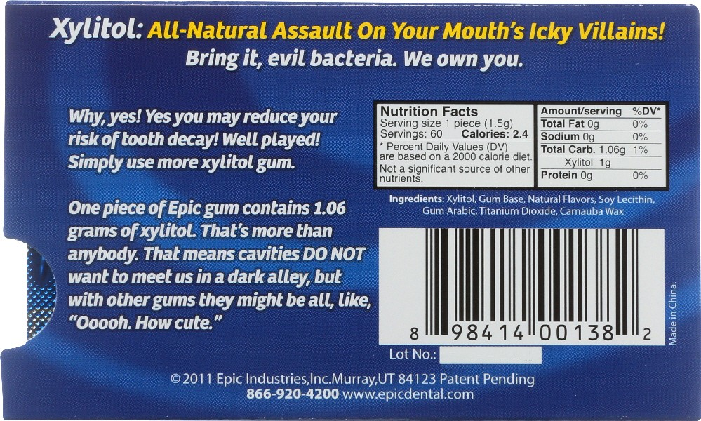 Note the ingredients listed on the back of Epic xylitol gum