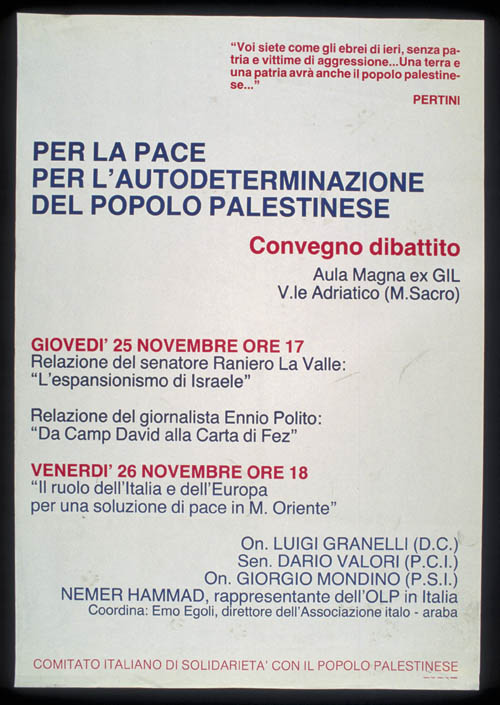 """Translation/Interpretation/Caption Text: Italian translation: """"You are like the Hebrews of yesterday, homeless and victims of aggression ... a land and a home will also exist for the Palestinian people"""" — Sandro Pertini"""