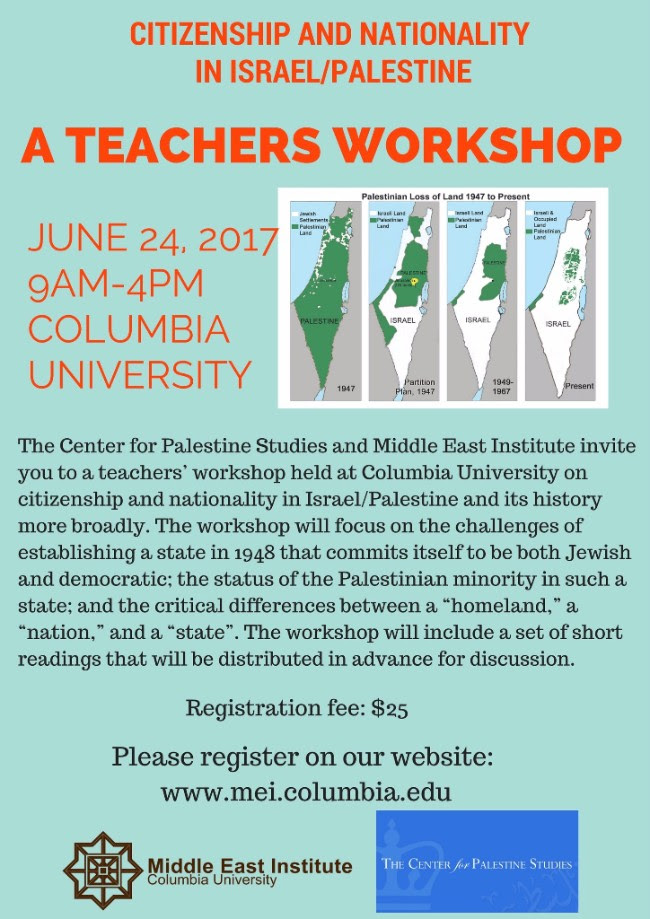 A Teachers Workshop - Presented by the Middle East Institute and the Center for Palestine Studies Columbia UniversitySaturday, June 24, 20179 AM-4PM