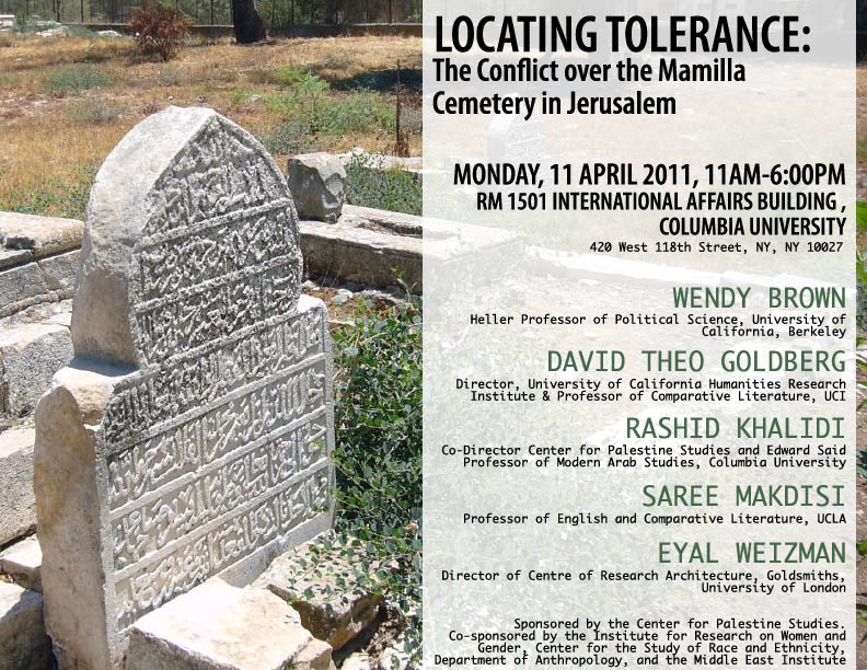 LOCATING TOLERANCE: THE CONFLICT OVER THE MAMILLA CEMETERY IN JERUSALEM   A branch of the Los Angeles based Museum of Tolerance is being built in the heart of Jerusalem on part of the site of the city's oldest Muslim cemetery... Apr 11, 2011
