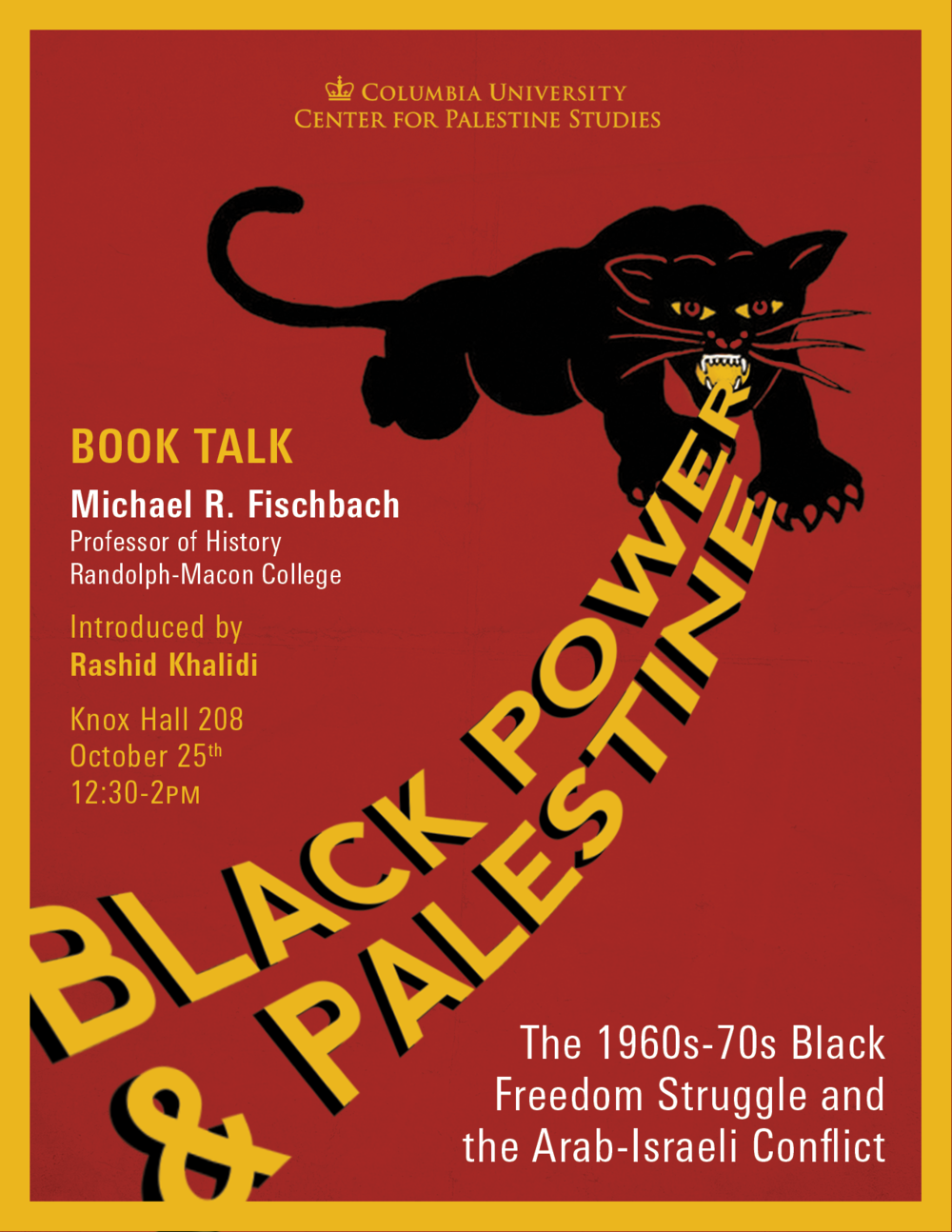 Black Power and Palestine: The 1960s-70s Black Freedom Struggle and the Arab-Israeli Conflict