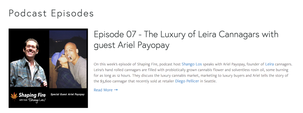 http://www.shapingfire.com/podcast-feed/2016/12/22/episode-07-the-luxury-of-leira-cannagars-with-guest-ariel-payopay