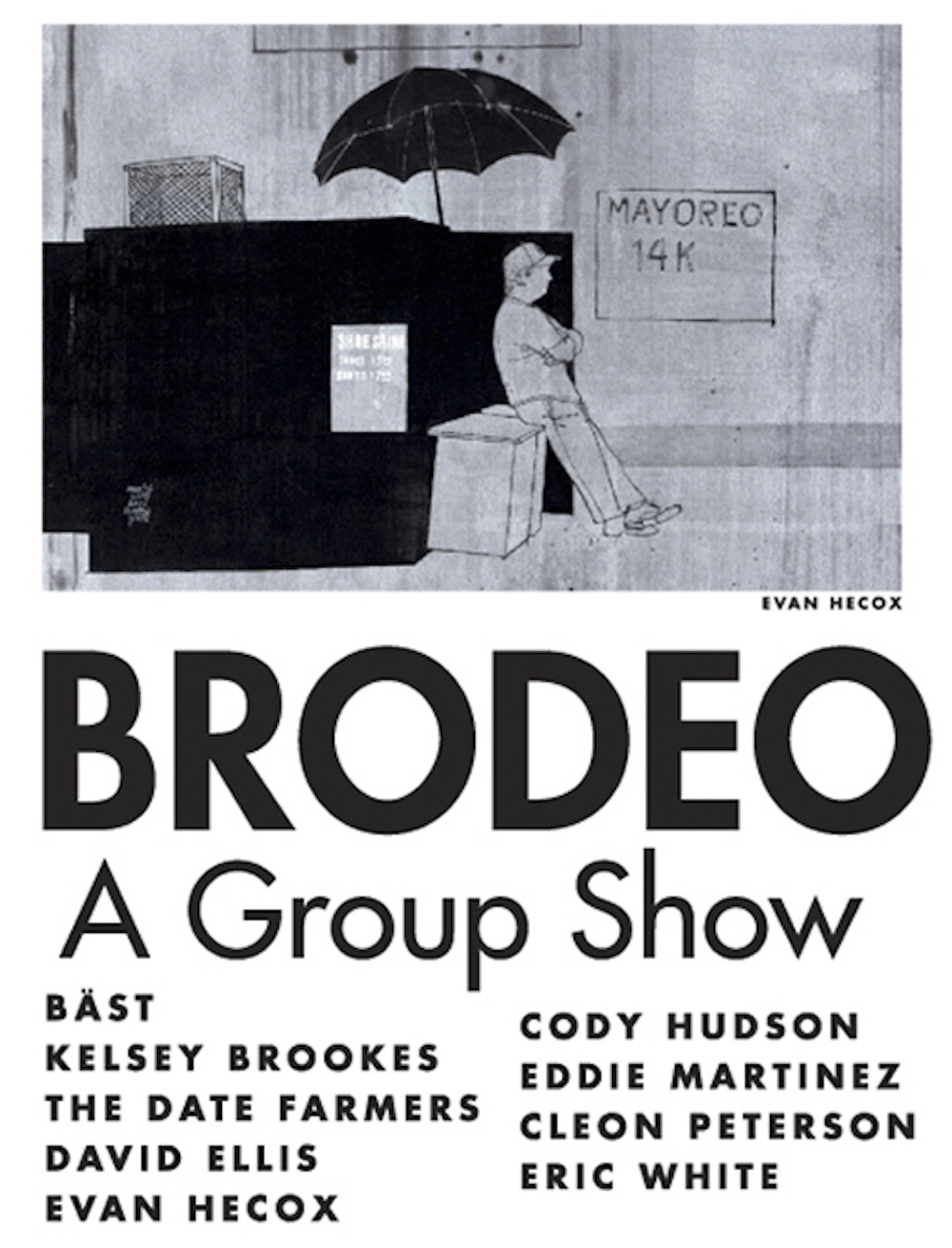 GROUP SHOW - BRODEO