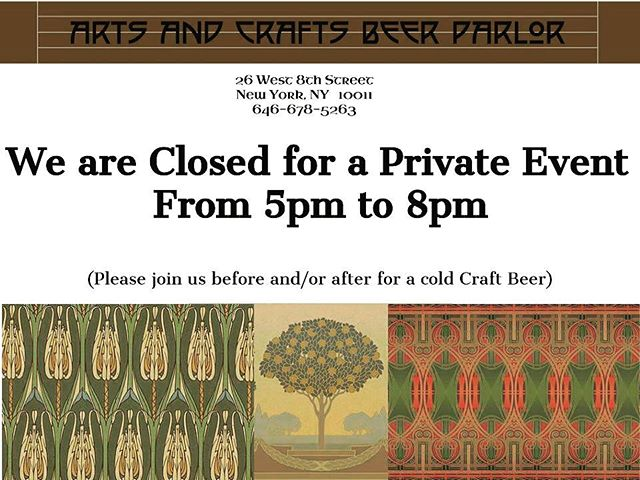 Sorry Folks, We're closed from 5-8pm tonight on 8th Street for a Private Event. Please join us before and/or after for a cold #craftbeer! . . #justenjoy #acbpnyc #madeon8thstreet #greenwichvillageNY #nyc